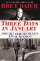 THREE DAYS IN JANUARY : DWIGHT EISENHOWER