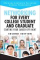 NETWORKING FOR EVERY COLLEGE STUDENT AND GRADUATE : STARTING YOUR CAREER OFF RIGHT