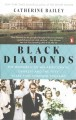 BLACK DIAMONDS : THE DOWNFALL OF AN ARISTOCRATIC DYNASTY AND THE FIFTY YEARS THAT CHANGES ENGLAND