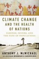 CLIMATE CHANGE AND THE HEALTH OF NATIONS : FAMINES, FEVERS, AND THE FATE OF POPULATIONS