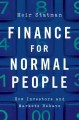 FINANCE FOR NORMAL PEOPLE : HOW INVESTORS AND MARKETS BEHAVE
