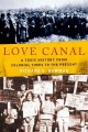 LOVE CANAL : A TOXIC HISTORY FROM COLONIAL TIMES TO THE PRESENT