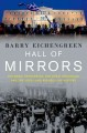 HALL OF MIRRORS : THE GREAT DEPRESSION, THE GREAT RECESSION, AND THE USES-AND MISUSES-OF HISTORY