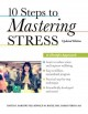 10 STEPS TO MASTERING STRESS : A LIFESTYLE APPROACH