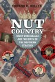 NUT COUNTRY : RIGHT-WING DALLAS AND THE BIRTH OF THE SOUTHERN STRATEGY