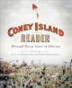 A CONEY ISLAND READER : THROUGH DIZZY GATES OF ILLUSION