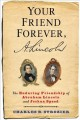 YOUR FRIEND FOREVER, A  LINCOLN : THE ENDURING FRIENDSHIP OF ABRAHAM LINCOLN AND JOSHUA SPEED