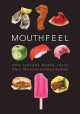 MOUTHFEEL : HOW TEXTURE MAKES TASTE
