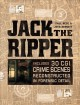 JACK THE RIPPER : INCLUDES 30 CGI RECONSTRUCTED CRIME SCENES