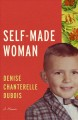 SELF-MADE WOMAN : A MEMOIR