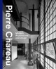 PIERRE CHAREAU : MODERN ARCHITECTURE AND DESIGN