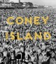 CONEY ISLAND : VISIONS OF AN AMERICAN DREAMLAND, 1861-2008