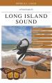 A FIELD GUIDE TO LONG ISLAND SOUND : COASTAL HABITATS, PLANT LIFE, FISH, SEABIRDS, MARINE MAMMALS, & OTHER WILDLIFE