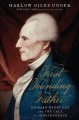 FIRST FOUNDING FATHER : RICHARD HENRY LEE AND THE CALL TO INDEPENDENCE