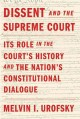 DISSENT AND THE SUPREME COURT : ITS ROLE IN THE COURT