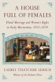 A HOUSE FULL OF FEMALES : PLURAL MARRIAGE AND WOMEN