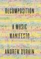 DECOMPOSITION : A MUSIC MANIFESTO