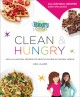 HUNGRY GIRL CLEAN & HUNGRY : EASY ALL-NATURAL RECIPES FOR HEALTHY EATING IN THE REAL WORLD