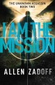 [I am the mission<br / >Allen Zadoff.]