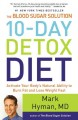 THE BLOOD SUGAR SOLUTION 10-DAY DETOX DIET : ACTIVATE YOUR BODY