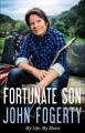 FORTUNATE SON : MY LIFE, MY MUSIC