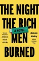 [The night the rich men burned<br / >Malcolm Mackay.]