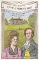 [Love & friendship : in which Jane Austen's Lady Susan Vernon is entirely vindicated : concerning...]