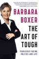 THE ART OF TOUGH : FEARLESSLY FACING POLITICS AND LIFE