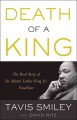 DEATH OF A KING : THE REAL STORY OF DR  MARTIN LUTHER KING JR