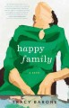 [Happy family : a novel<br / >Tracy Barone.]
