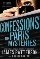 [Confessions : the Paris mysteries<br / >James Patterson and Maxine Paetro.]
