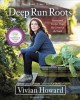 DEEP RUN ROOTS : STORIES AND RECIPES FROM MY CORNER OF THE SOUTH