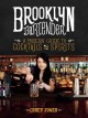 THE BROOKLYN BARTENDER : A MODERN GUIDE TO COCKTAILS AND SPIRITS