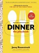 DINNER : THE PLAYBOOK : A 30-DAY PLAN FOR MASTERING THE ART OF THE FAMILY MEAL