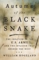 AUTUMN OF THE BLACK SNAKE : THE CREATION OF THE U S  ARMY AND THE INVASION THAT OPENED THE WEST