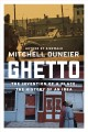 GHETTO : THE INVENTION OF A PLACE, THE HISTORY OF AN IDEA