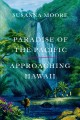 PARADISE OF THE PACIFIC : APPROACHING HAWAI