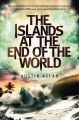 [The islands at the end of the world<br / >Austin Aslan.]