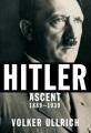 HITLER : ASCENT, 1889-1939