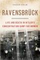 RAVENSBRüCK : LIFE AND DEATH IN HITLER