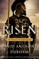 [The risen : a novel of Spartacus<br / >David Anthony Durham.]