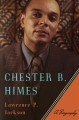 CHESTER B  HIMES : A BIOGRAPHY