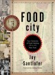 FOOD CITY : FOUR CENTURIES OF FOOD-MAKING IN NEW YORK