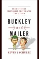 BUCKLEY AND MAILER : THE DIFFICULT FRIENDSHIP THAT SHAPED THE SIXTIES