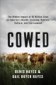 COWED : THE HIDDEN IMPACT OF 93 MILLION COWS ON AMERICA