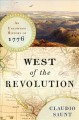WEST OF THE REVOLUTION : AN UNCOMMON HISTORY OF 1776