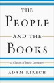THE PEOPLE AND THE BOOKS : 18 CLASSICS OF JEWISH LITERATURE