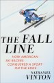 THE FALL LINE : HOW AMERICAN SKI RACERS CONQUERED A SPORT ON THE EDGE