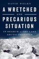A WRETCHED AND PRECARIOUS SITUATION : IN SEARCH OF THE LAST ARCTIC FRONTIER