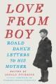 LOVE FROM BOY : ROALD DAHL